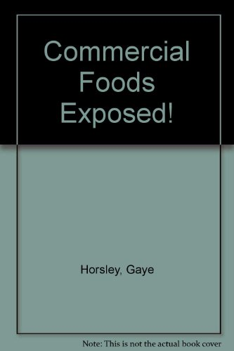 9780890361313: Commercial Foods Exposed!