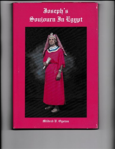 Joseph's Sojourn in Egypt: Oyston, Mildred V.