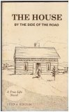 9780890361689: The House By the Side of the Road, a True Life Novel