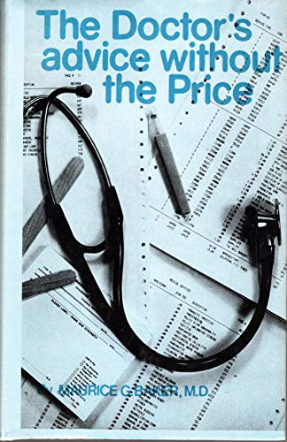 The Doctor's Advice Without the Price : A Self-Help Guide for Common Ills