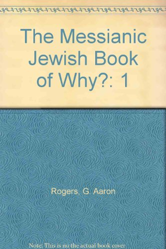 9780890366318: The Messianic Jewish Book of Why?: 1