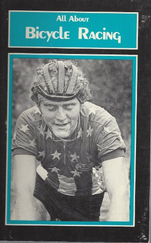 All About Bicycle Racing (Bike book quarterly ; no. 3): Unknown