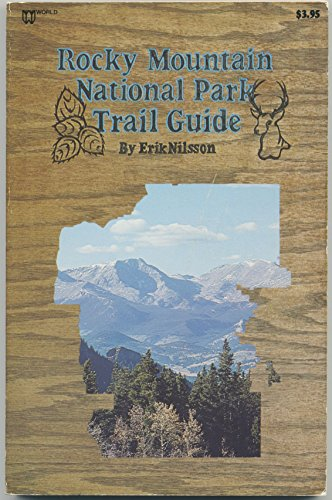 Rocky Mountain National Park trail guide: Nilsson, Erik