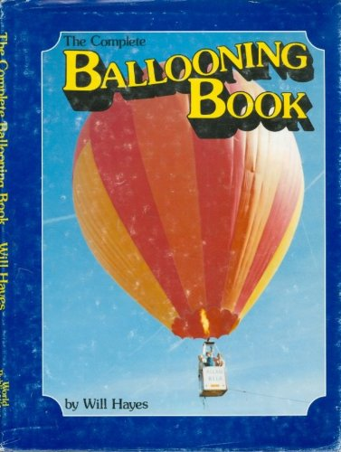 9780890371114: The Complete Ballooning Book