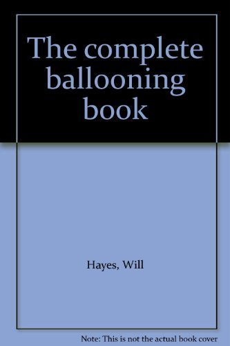 9780890371121: The complete ballooning book