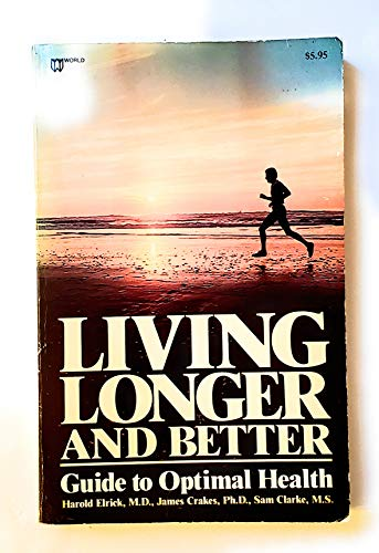 9780890371251: Living Longer and Better (Guide to Optimal Health)