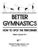 9780890371275: Better gymnastics: How to spot the performer