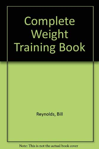 9780890371497: Complete Weight Training Book