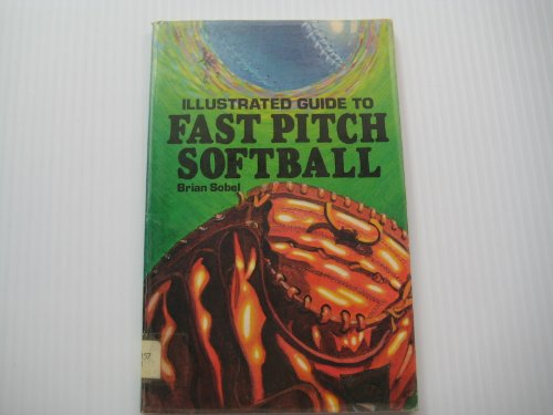9780890371732: Illustrated guide to fastpitch softball