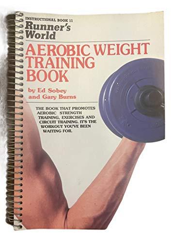 9780890372302: Runner's world aerobic weight training book