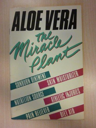 9780890372616: Aloe Vera: The Miracle Plant