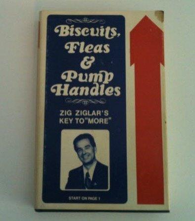 BISCUITS, FLEAS, AND PUMP HANDLES: Zig Ziglar