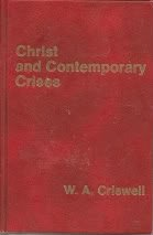 Christ and contemporary crises: Criswell, W. A.