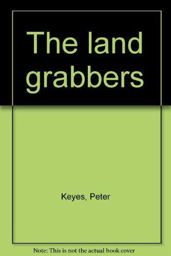 The land grabbers: Keyes, Peter
