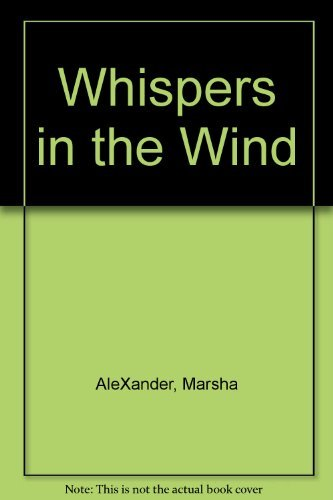 Whispers in the Wind: Alexander, Marsha