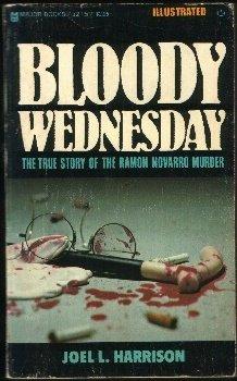 9780890412152: Bloody Wednesday: The True Story of the Ramon Novarro Murder