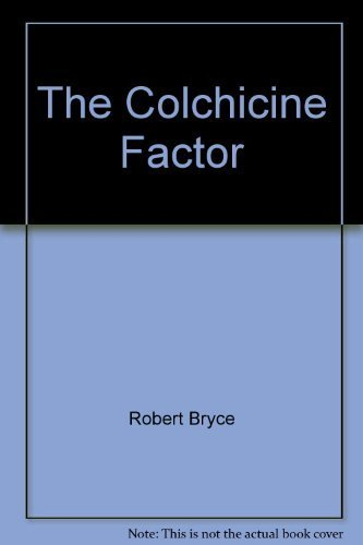 9780890412251: The Colchicine Factor