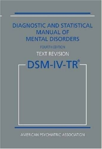 9780890420256: Diagnostic and Statistical Manual of Mental Disorders, 4th Edition, Text Revision (DSM-IV-TR)