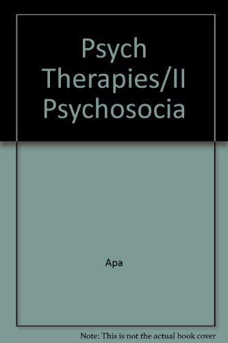 The Psychosocial therapies: Part II of The psychiatric therapies (9780890421031) by Apa