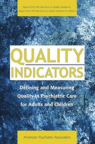 9780890422915: Quality Indicators: Defining and Measuring Quality in Psychiatric Care for Adults and Children (Report of the APA Task Force on Quality Indicators and ... (Task Force Rerport (Amer Psychiatric Assn))