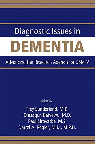 9780890422984: Diagnostic Issues in Dementia: Advancing the Research Agenda for DSM-V
