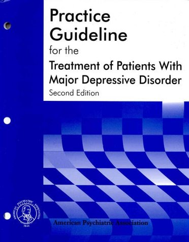 9780890423011: Practice Guideline for Major Depressive Disorder in Adults (American Psychiatric Association Practice Guidelines)
