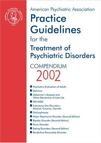 American Psychiatric Association Practice Guidelines for the: American Psychiatric Association