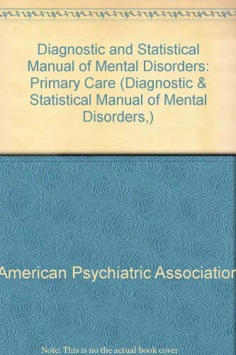 Diagnostic & Statistical Manual of Mental Disorders: Primary Care Dsm-IV-PC International: ...