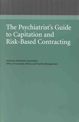 The Psychiatrist's Guide to Capitation and Risk-Based: American Psychiatric Association.
