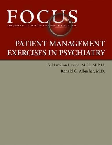 Focus Patient Management Exercises in Psychiatry (Focus: Ronald C. Albucher,