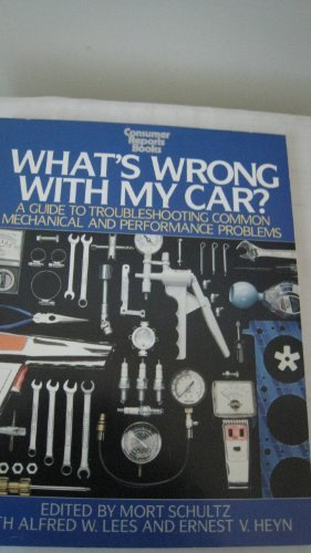 9780890430682: What's Wrong With My Car?: A Guide to Troubleshooting Common Mechanical and Performance Problems