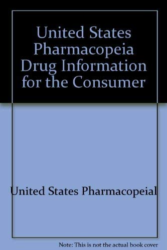 9780890430842: United States Pharmacopeia Drug Information for the Consumer