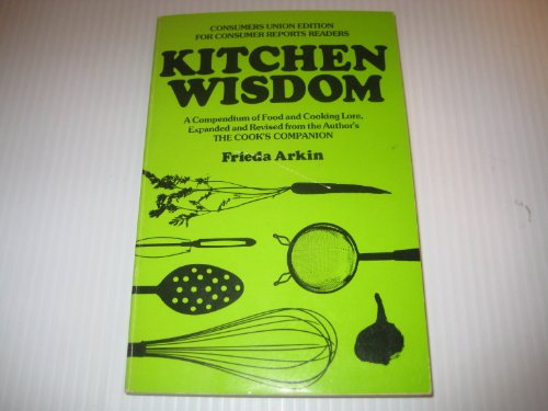 Kitchen Wisdom: A Compendium of Food and Cooking Lore