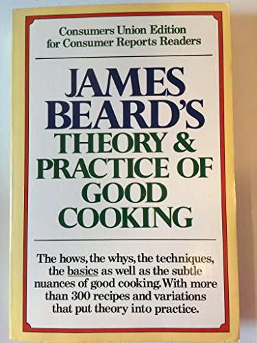 James Beard's Theory and Practice of Good Cooking (First Printing)