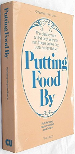 9780890431191: Putting Food By: The classic work on the best ways to can, freeze, pickle, dry, cure, and preserve
