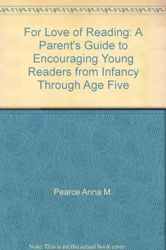 9780890432099: Title: For Love of Reading A Parents Guide to Encouraging