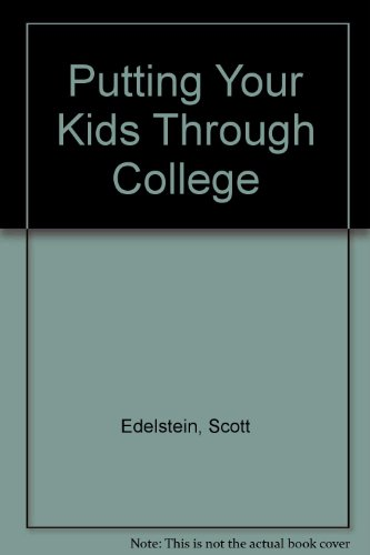 Putting Your Kids Through College (9780890432334) by Scott Edelstein; Consumer Reports Books