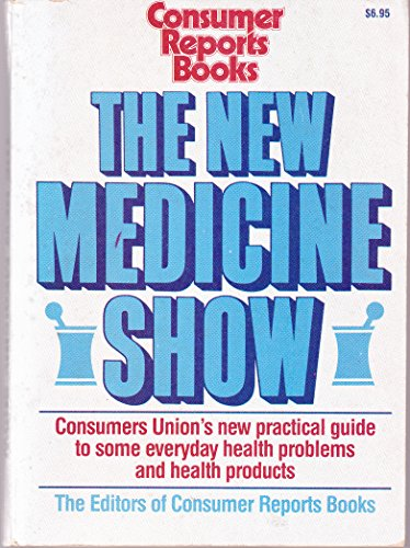 The New Medicine Show: Consumer Reports Books