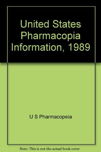 United States Pharmacopia Information, 1989: Pharmacopeia, U S; Co, United States Pharmacopedia