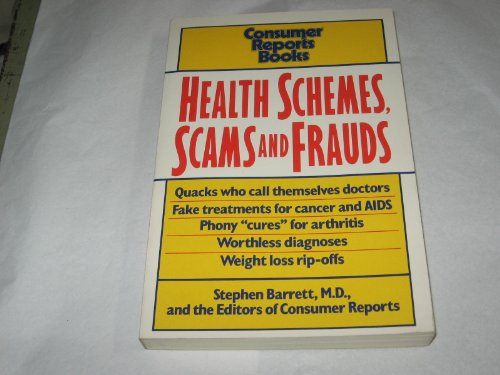 Health Schemes, Scams and Frauds: Barrett, Stephen; Consumer Reports Books