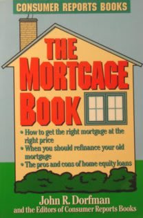 The Mortgage Book (0890434573) by John Dorfman; Consumer Reports Books