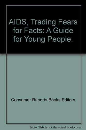 9780890434819: AIDS, Trading Fears for Facts: A Guide for Young People.