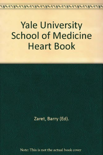 9780890435793: Yale University School of Medicine Heart Book