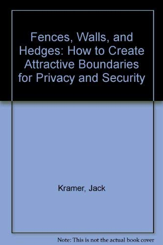 9780890436349: Fences, Walls, and Hedges: How to Create Attractive Boundaries for Privacy and Security