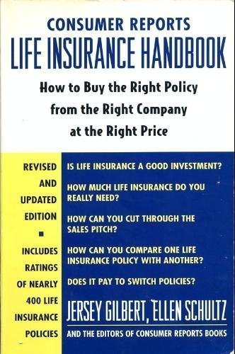 9780890437087: Consumer Reports Life Insurance Handbook: How to Buy the Right Policy from the Right Company at the Right Price