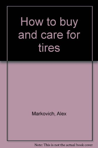 How to buy and care for tires: Alex Markovich