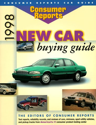 1998 New Car Buying Guide (Annual): The Editors of Consumer Reports