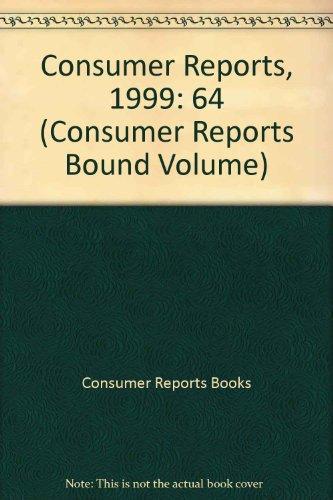 Consumer Reports 1999 (Consumer Reports (Bound Volume)): The Editors of Consumer Reports