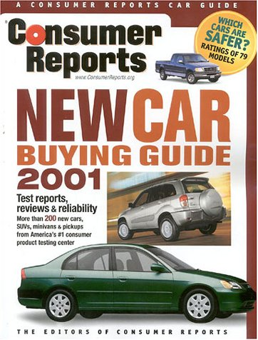 Consumer Reports New Car Buying Guide: The Editors of Consumer Reports; Reports, The Editors of ...