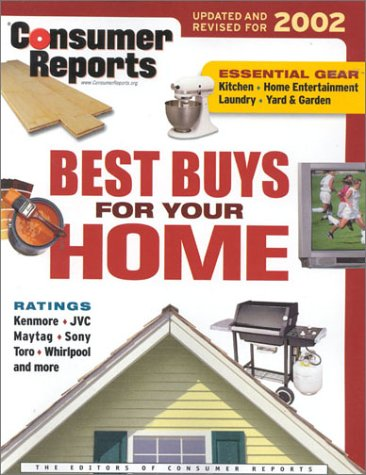 Consumer Reports Best Buys For Your Home 2002: The Editors of Consumer Reports